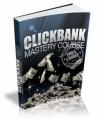 Clickbank Mastery Ecourse PLR Ebook