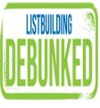 List Building Debunked Personal Use Ebook With Audio & Video