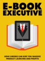 Ebook Executive Give Away Rights Ebook