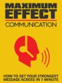 Maximum Effect Communication Give Away Rights Ebook