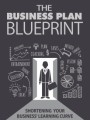 The Business Plan Blueprint Give Away Rights Ebook