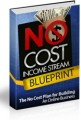 No Cost Income Stream Blueprint - Lessons Personal Use Ebook