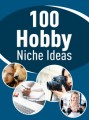 100 Hobby Niche Ideas PLR Ebook
