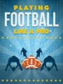 Playing Football Like A Pro MRR Ebook