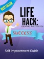 Life Hack Creating A Better You MRR Ebook
