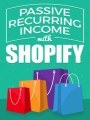 Passive Recurring Income With Shopify MRR Ebook
