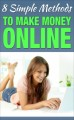 Eight Simple Methods To Make Money Online Personal Use Ebook