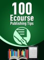 100 Ecourse Publishing Tips Give Away Rights Ebook