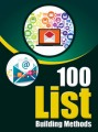 100 List Building Methods Give Away Rights Ebook