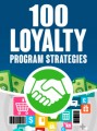 100 Loyalty Program Strategies Give Away Rights Ebook