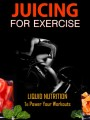 Juicing For Exercise Personal Use Ebook