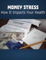 Money Stress How It Impacts Your Health Plr Ebook