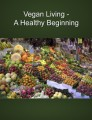 Vegan Living A Healthy Beginning Plr Ebook