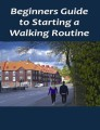 Beginners Guide To Starting A Walking Routine PLR Ebook