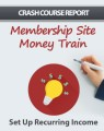 Membership Site Money Train MRR Ebook