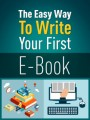 The Easy Way To Write Your First Ebook PLR Ebook