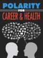 Polarity For Career Health MRR Ebook