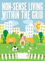 Non Sense Living Within The Grid MRR Ebook