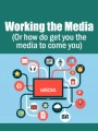 Working The Media PLR Ebook