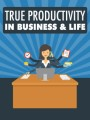 True Productivity In Business Life MRR Ebook