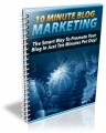 10 Minute Blog Marketing Plr Ebook