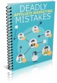 Deadly Affiliate Marketing Mistakes Plr Ebook