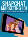 Snapchat Marketing 101 Plr Ebook
