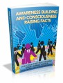 Awareness Building And Consciousness Raising Facts Plr Ebook