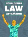 Your Desire And The Law Of Attraction MRR Ebook