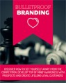 Bulletproof Branding Personal Use Ebook With Video