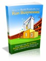 How To Build Products That Run Businesses Plr Ebook