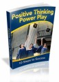 Positive Thinking Power Play Plr Ebook