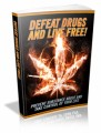 Defeat Drugs And Live Free Plr Ebook