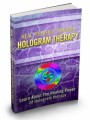 Heal Yourself Through Hologram Therapy Plr Ebook